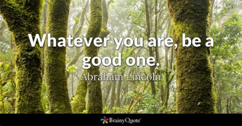 abraham lincoln be a one whatever you are be a one abraham lincoln