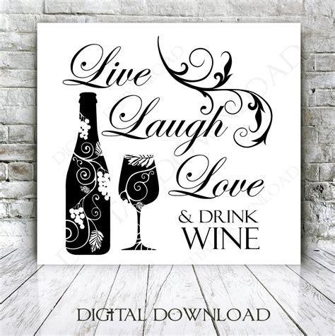 printable wine quotes live laugh love drink wine quote vector digital design