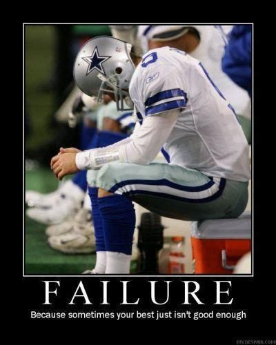 Dallas Cowboys Suck Memes - failure because sometimes your best just isn t good