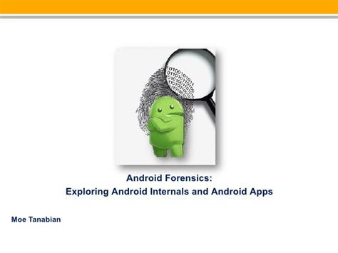android forensics android forensics exploring android internals and android apps