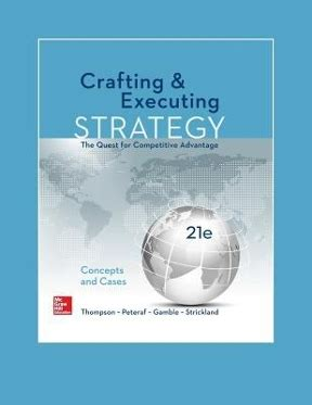 Crafting Executing Strategy 20 Ed Crafting And Executing Strategy The Quest For Competitive