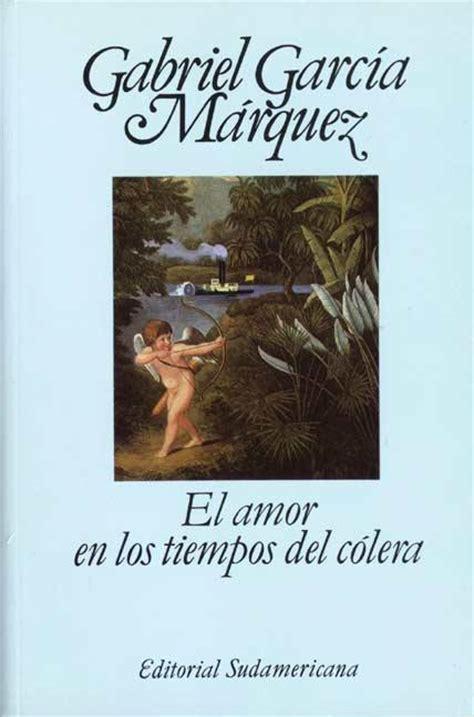 libro el amor en los el amor en los tiempos del c 243 lera gabriel garc 237 a m 225 rquez descargar libro pdf profesor