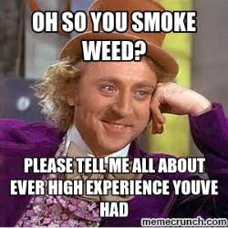 Oh You Meme Generator - oh so you smoke weed