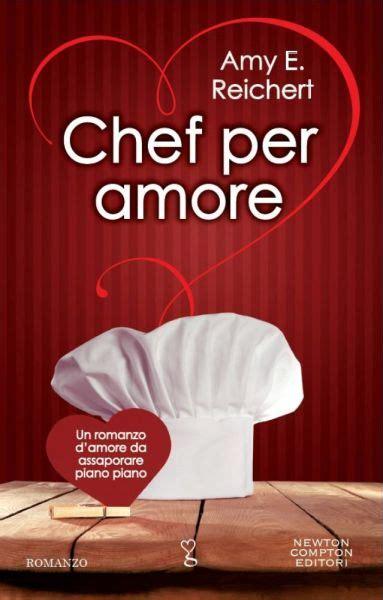 dentro un romanzo d amore la nuda essenza dei libri anteprima chef per amore amy
