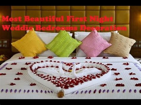 first night bedroom videos most beautiful first night wedding bedrooms decoration
