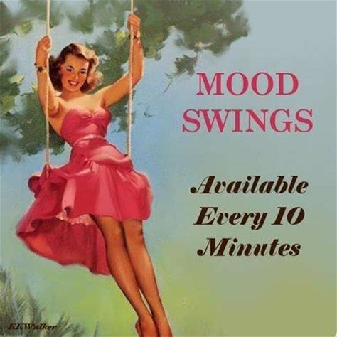 pms help mood swings mood quotes mood sayings mood picture quotes