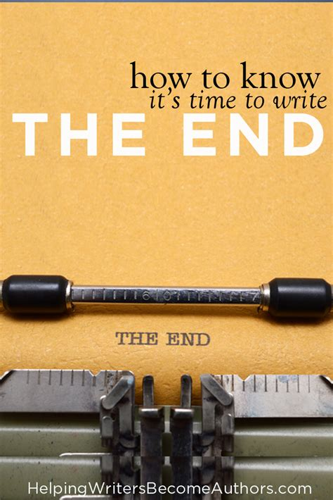 time to write beveled ends how to know when to write the end helping writers become