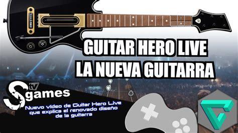 tutorial guitar hero live nuevo v 237 deo de guitar hero live que explica el renovado