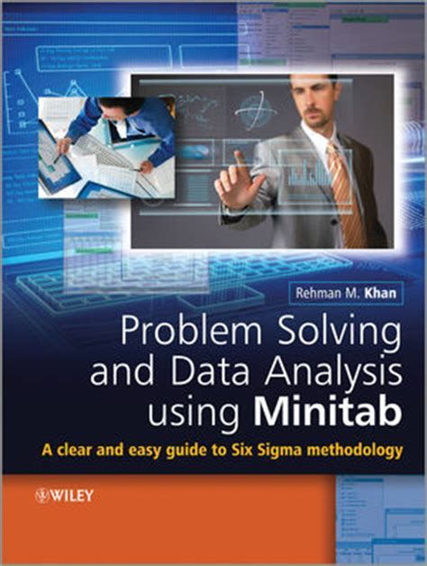 design and analyze your experiment using minitab problem solving and data analysis using minitab an