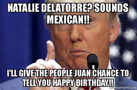 Natalie Meme - natalie delatorre sounds mexican i ll give the people