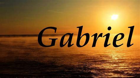 imagenes de amor para gaby gabriel significado y origen del nombre youtube
