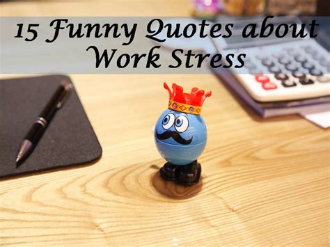 funny quotes  work stress