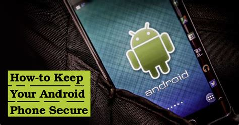 how to keep android how to keep your android phone secure hacker clup