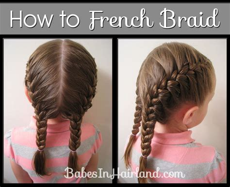correctt braids how to french braid video babes in hairland