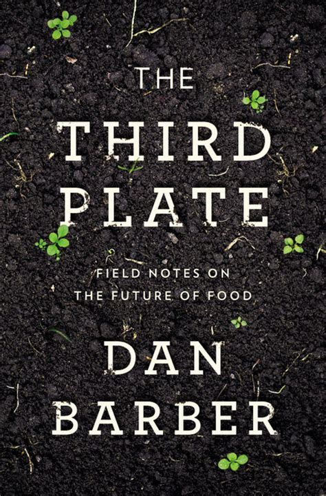 book review the third plate field notes on the future