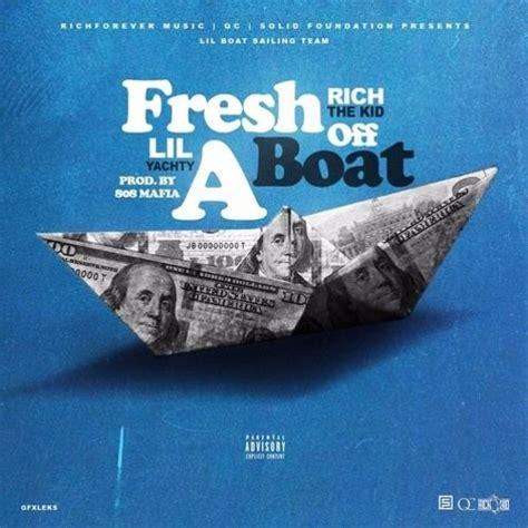 lil yachty fresh off the boat lil yachty rich the kid fresh off the boat by lil rich