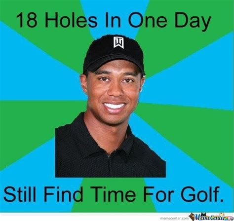 Tiger Woods Memes - prime time to say quot fuck it all quot and just lost beware