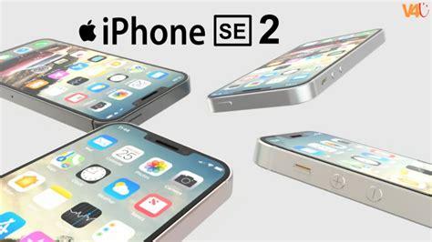 iphone se release date iphone se 2 look specs release date design trailer features launch price