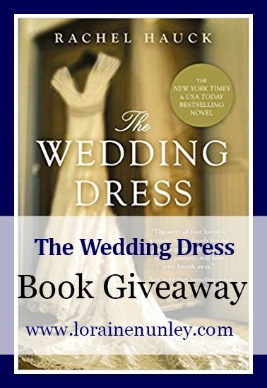 Book Giveaways 2017 - book giveaway the wedding dress by rachel hauck loraine d nunley author