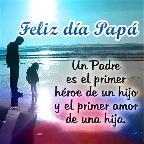 imagenes de amor de papa para su hija frases cortas para papa en esta fecha muy importante