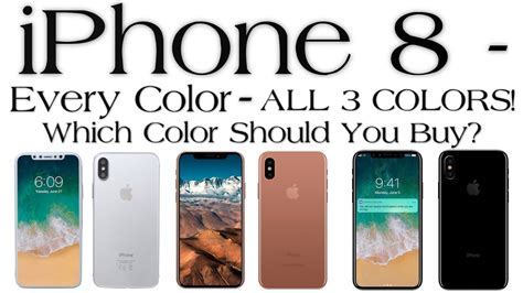 i phone colors iphone x iphone 8 on all 3 colors which color
