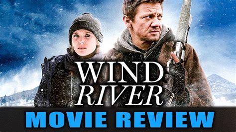 film 2017 river wind river 2017 movie review mp3speedy net