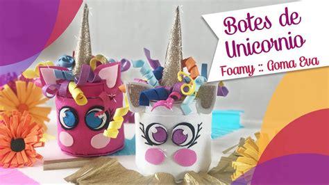 chuladas creativas centros de mesa botes de unicornios con goma eva foamy chuladas