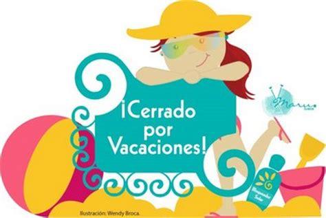 imagenes de vacaciones para bbm diarios formulisticos cerrado por vacaciones