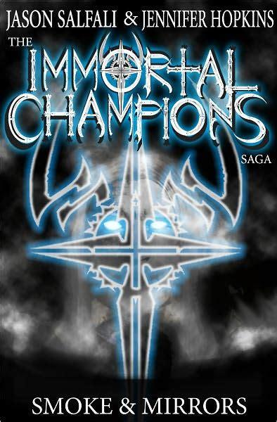 libro smoke and mirrors smoke mirrors the immortal chions saga 2 by jason salfali jennifer hopkins nook