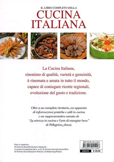 il della cucina il libro completo della cucina italiana giunti editore