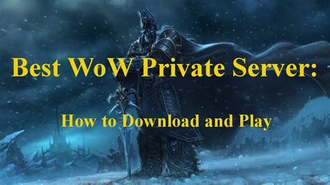 best wow server best wow server how to and play 2018