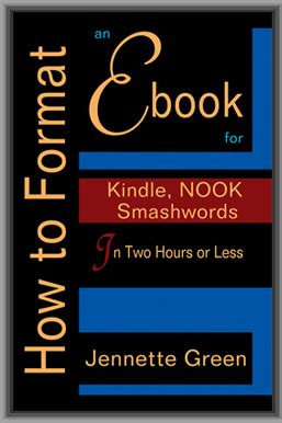 format ebook for nook how to format an ebook for kindle in two hours or less
