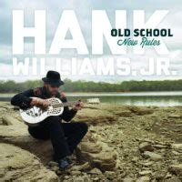 old school new rules free mp3 download buy hank williams jr old school new rules mp3 download