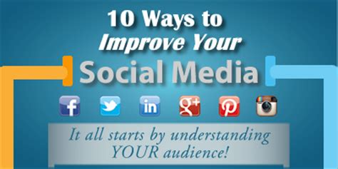 10 Ways To Improve Your Social by 10 Ways To Improve Your Social Media Infographic