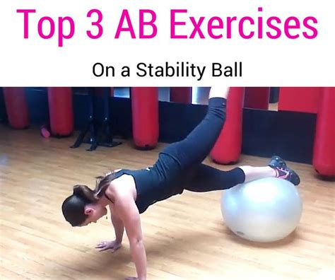 top 3 ab exercises for using a stability check out the by clicking on the