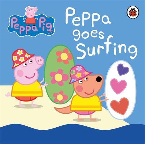 peppa pig peppa goes peppa pig peppa goes surfing by peppa pig