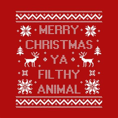 images of merry christmas you filthy animal merry christmas ya filthy animal t shirt fivefingertees