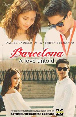 barcelona a love untold movie pinoyistics kathniel movie premiere in vietnam