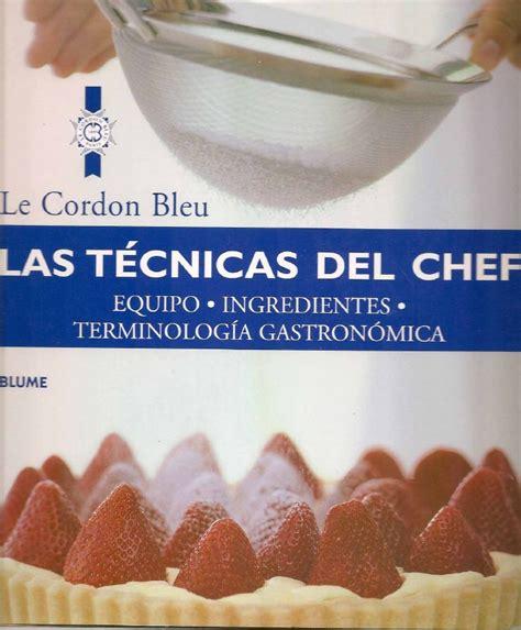 cocina completa le cordon bleu las tecnicas del chef le cordon bleu