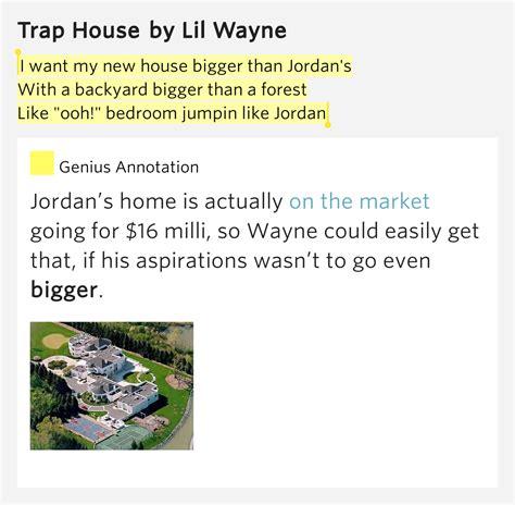 trap house lyrics i want my new house bigger than jordan s with a backyard