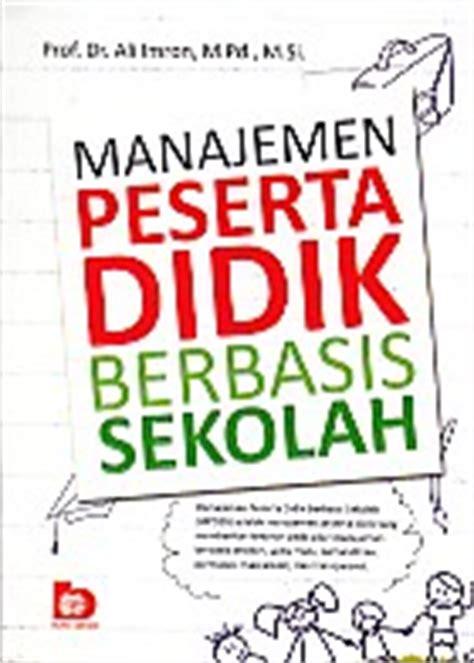 Manajemen Peserta Didik Berbasis Sekolah Ali Imron Buku Pendidika manajemen peserta didik berbasis sekolah ali imron