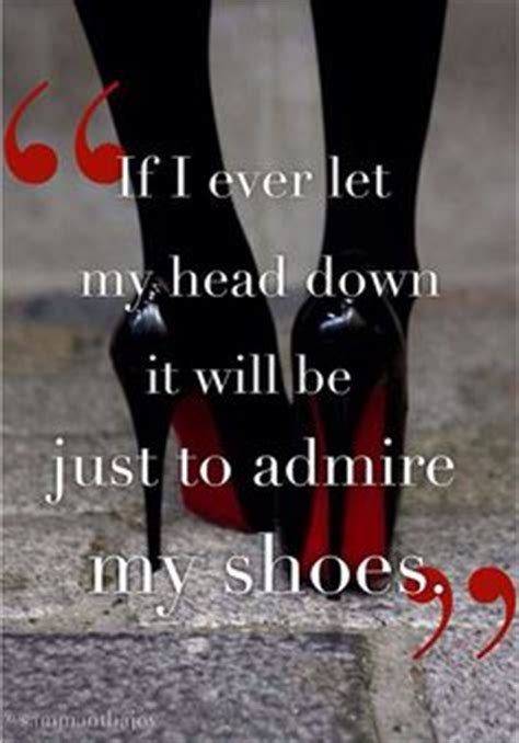 High Heels Meme - 1000 images about shoes memes on pinterest shoe quote