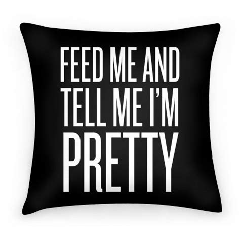 Bantal Sofa Bantal Dekorasi Unicorn Unicorn Stand feed me and tell me i m pretty pillow the secret and quotes