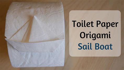 how to make a boat out of toilet paper roll how to make toilet paper origami sail boat youtube