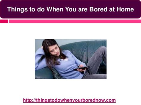 things to do when your bored at home