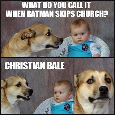 Joke Meme - what do you call it when batman skips church funny meme joke