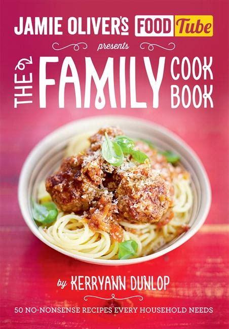 libro jamies food tube the jamie oliver s food tube the family cookbook penguin books australia