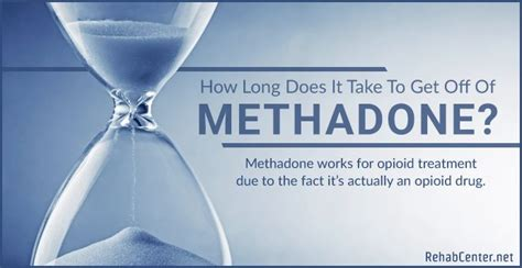 How Does It Take To Detox Methadone by How Does It Take To Get Of Methadone