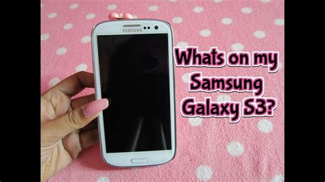 whats on my samsung galaxy s3