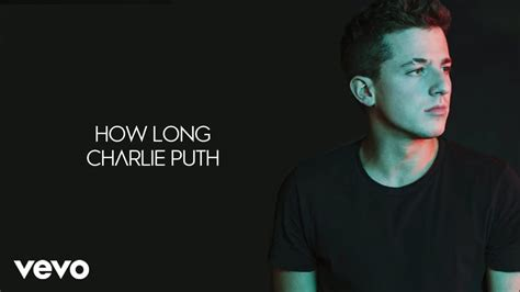 download lagu charlie puth how long lirik lagu charlie puth how long omo lyrics